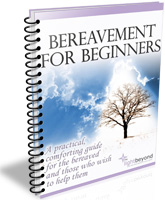 Bereavement For Beginners